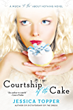 """Courtship of the Cake (Much """"I Do"""" About Nothing Book 2)"""