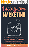 Instagram Marketing: Learn how you can grow any Instagram page to 1 million followers in under 6 months. (Build Your Brand, Social Media, Social Media Marketing)
