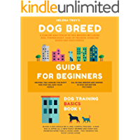 Dog Breed Guide For Beginners: A Concise Analysis Of 50 Dog Breeds (Including Size, Temperament, Ease of Training…