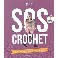 SOS crochet : B.A.ba, trucs & astuces, conseils
