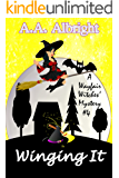 Winging It (A Wayfair Witches' Cozy Mystery #4)