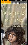 Sombras en la retina: De Nueva Delhi a Benarés. Un cuaderno de viaje (Cuadernos de viaje nº 1) (Spanish Edition)
