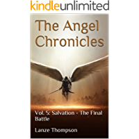 The Angel Chronicles: Vol. 5: Salvation - The Final Battle