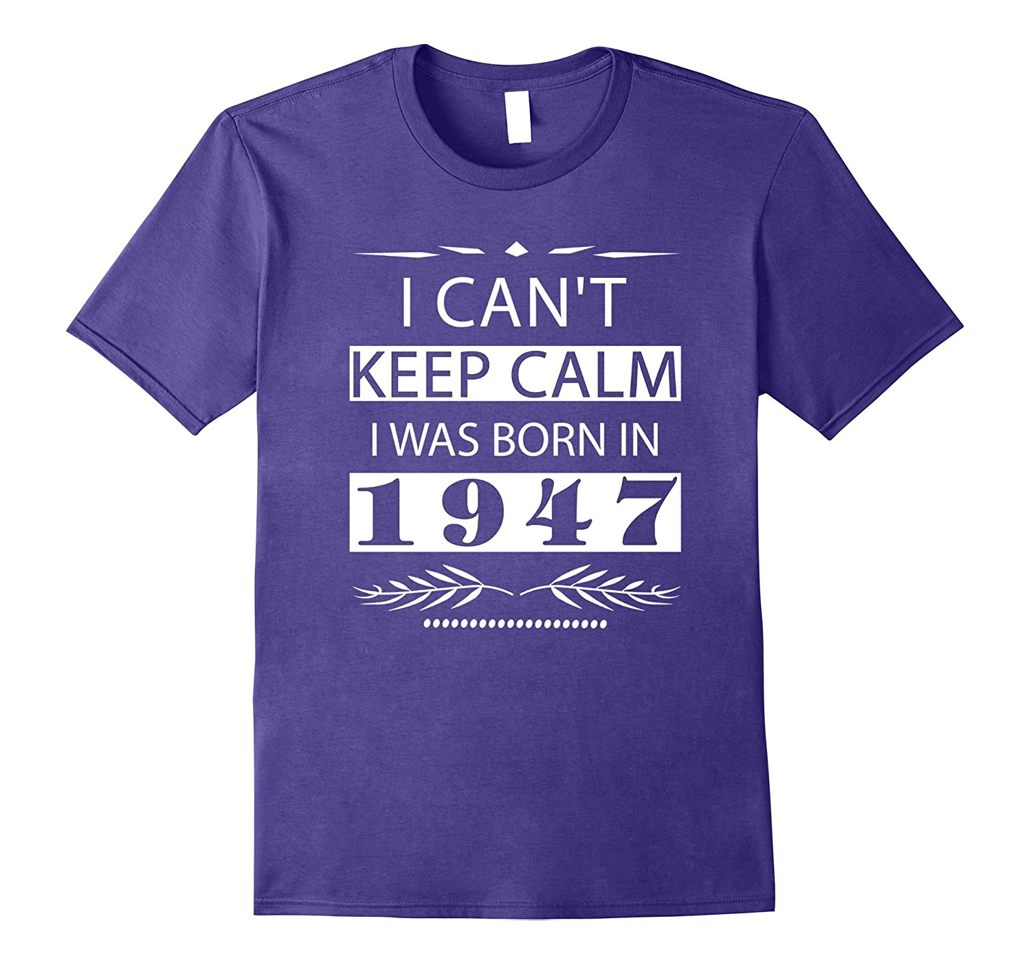 1947 t shirt birthday gift for 70 years old quote shirts