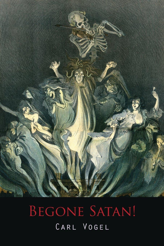 Begone Satan! a Soul-Stirring Account of Diabolical Possession pdf