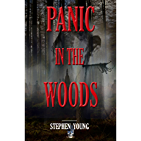 PANIC IN THE WOODS: Unexplained Vanishings & Mysterious Deaths; Creepy Mysteries of the Unexplained (English Edition)