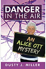Danger in the Air: An Alice Ott Mystery Kindle Edition
