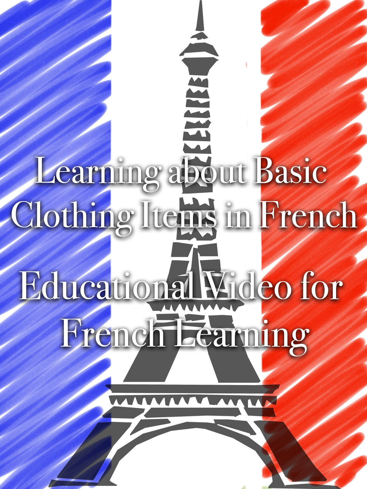 Learning About Basic Clothing Items In French Educational Video For