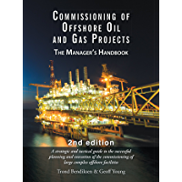 Commissioning of Offshore Oil and Gas Projects: The Manager'S Handbook
