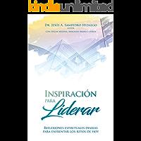 Inspiración para Liderar: Reflexiones espirituales diarias para enfrentar los retos de hoy
