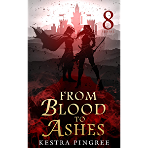 From Blood to Ashes Serial: Episode 8