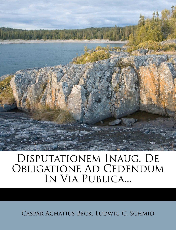 Download Disputationem Inaug. De Obligatione Ad Cedendum In Via Publica... ebook