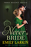 Never A Bride: Three Regency Romance Novels