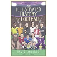 The Illustrated History of Football