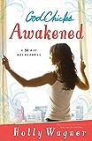 GodChicks Awakened: A 90 Day Devotional