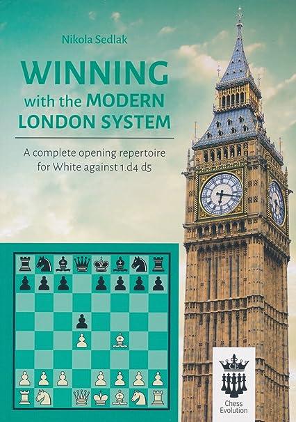 Antyki i Sztuka Winning with the Modern London System Part 2 by GM Nikola Sedlak Chess Evolution