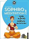 Sophro-méditation: Réveillez les forces positives qui sont en vous !