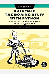 Automate the Boring Stuff with Python, 2nd Edition: Practical Programming for Total Beginners Kindle Edition