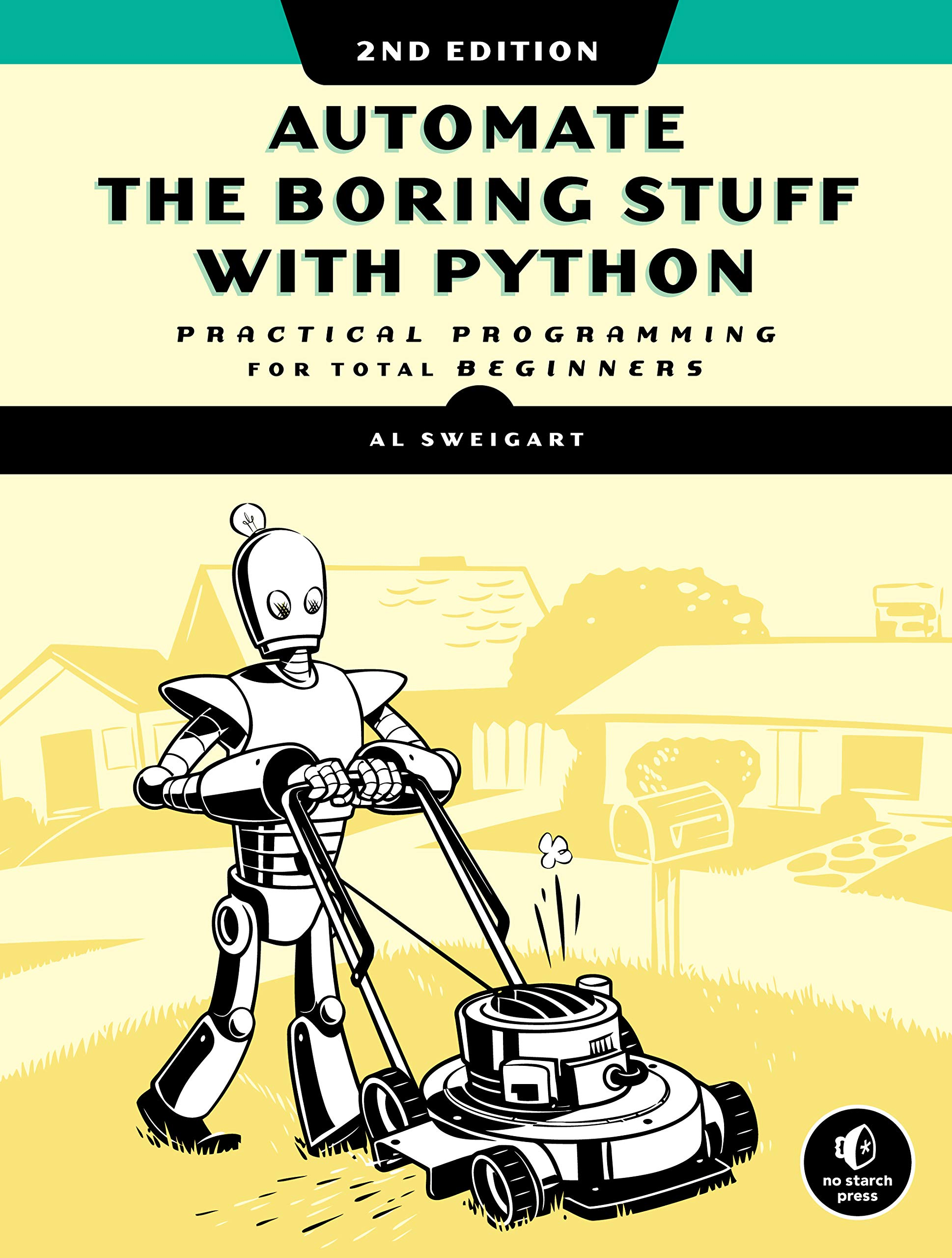 Automate the Boring Stuff with Python, 2nd Edition: Practical Programming for Total Beginners by No Starch Press