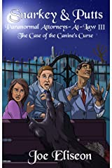 Snarkey & Putts Paranormal Attorneys-At-Law III: The Case of the Canine's Curse Kindle Edition
