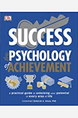 Success The Psychology of Achievement: A practical guide to unlocking the potential in every area of life (Psychology Of...) Kindle Edition