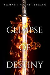 Glimpse of Destiny (The Xade Daniels Chronicles Book 1)