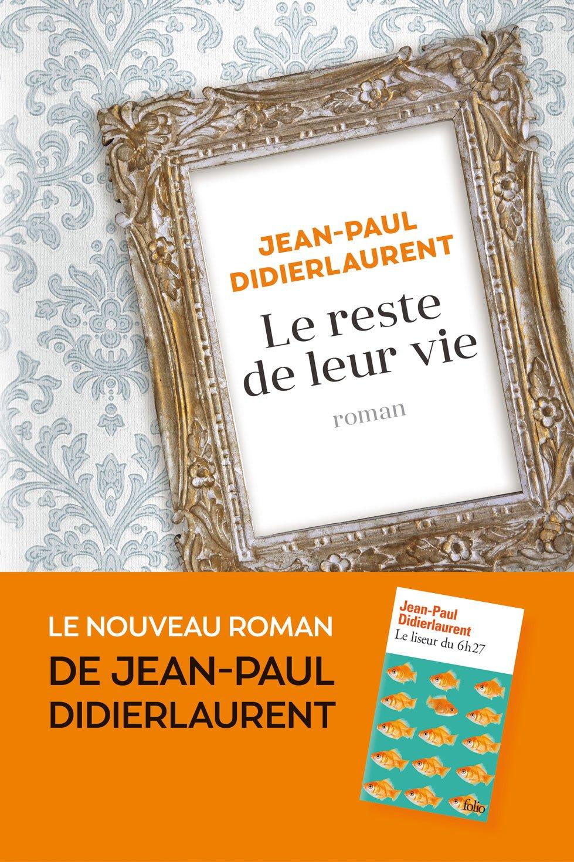Le Reste de leur vie - Jean-Paul Didierlaurent