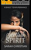 Scottish Spirit (Sweet Town Clean Historical Western Romance Book 24)