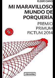 Mi maravilloso mundo de porquería (Primum Fictum nº 1) (Spanish Edition)