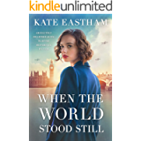 When the World Stood Still: Absolutely heartbreaking wartime historical fiction