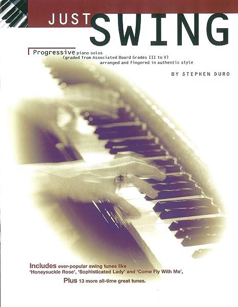 Just Swing: Progressive Piano Solos Grades III - V ...