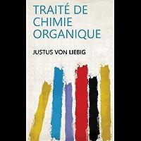 Traité de chimie organique (French Edition)