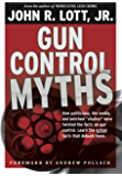 "Gun Control Myths: How politicians, the media, and botched ""studies"" have twisted the facts on gun control"
