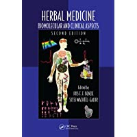 Herbal Medicine: Biomolecular and Clinical Aspects, Second Edition (Oxidative Stress and Disease Book 28)