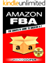 Amazon FBA: Complete Guide to Amazon FBA Success A-Z : How to Make 6 Figures from Your Home. How to Become an Succeesful Amazon FBA Seller (English Edition)