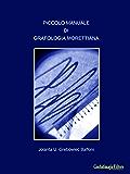 Piccolo manuale di Grafologia Morettiana: Il linguaggio non verbale della scrittura
