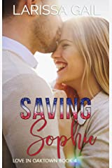 Saving Sophie: Love in Oaktown Book 4 Kindle Edition