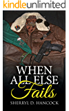 When All Else Fails (WeHo Book 18)