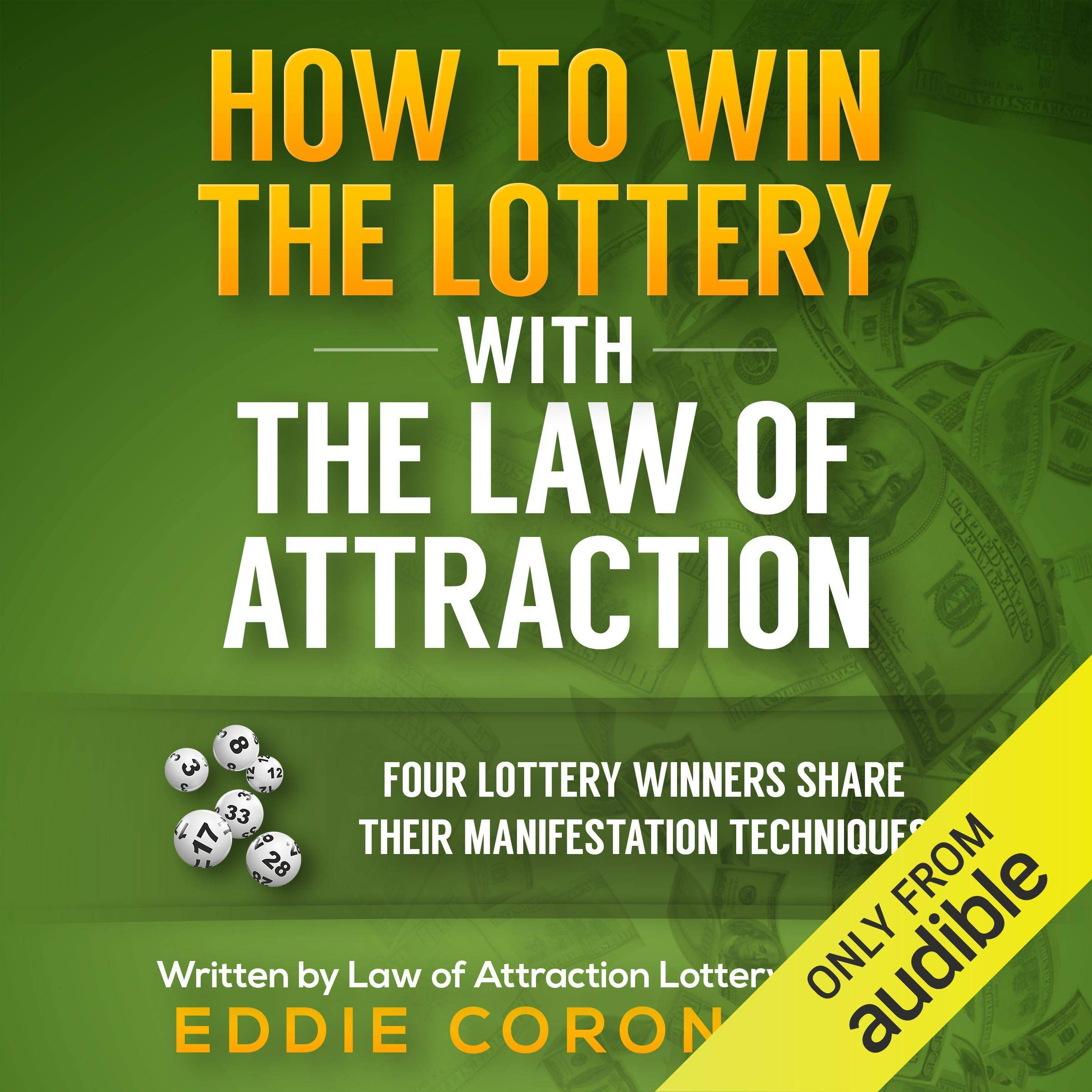 How To Win The Lottery With The Law Of Attraction  Four Lottery Winners Share Their Manifestation Techniques