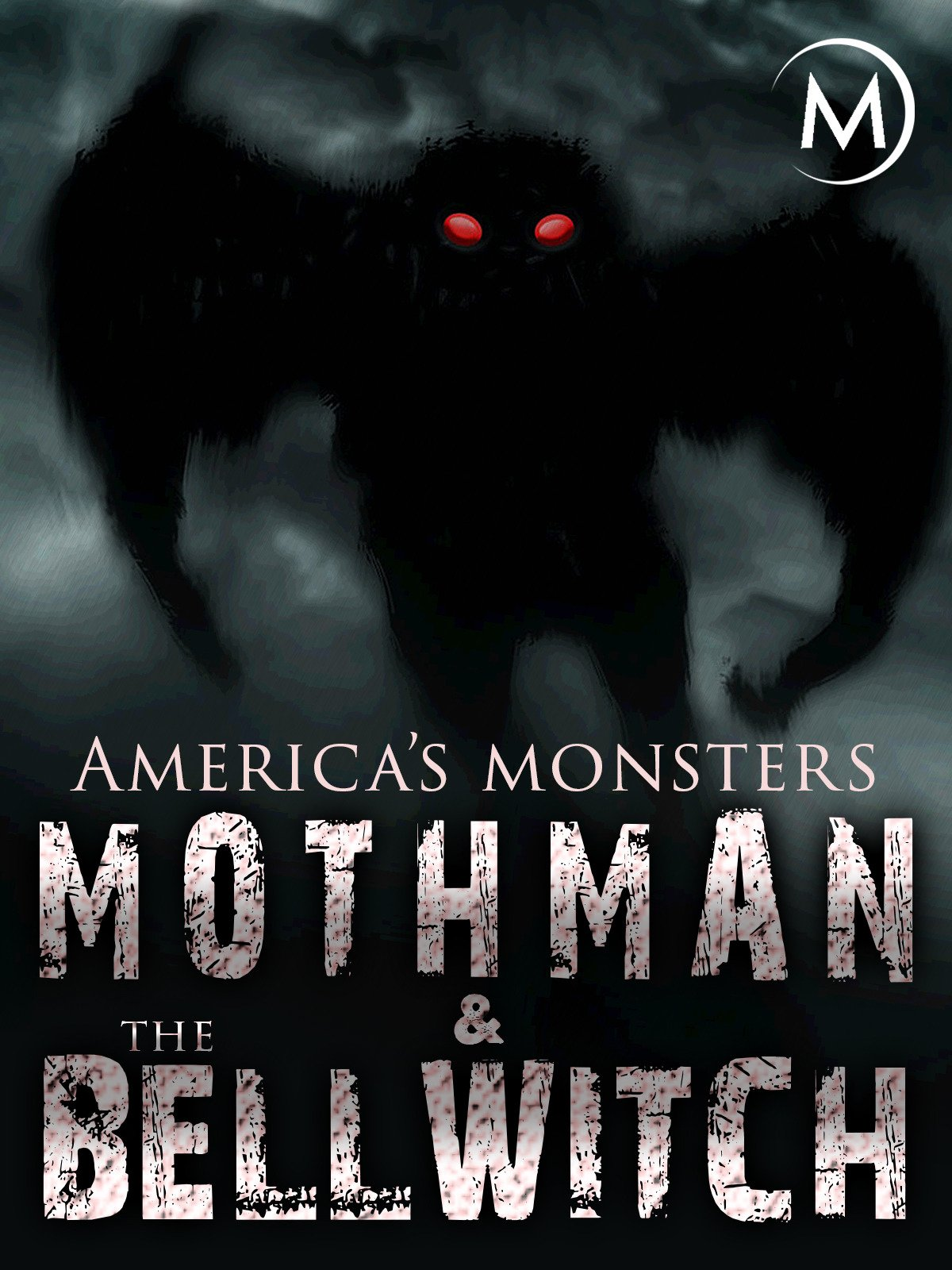 Amazon com: Watch America's Monsters: Mothman and the Bell Witch