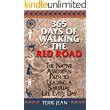365 Days Of Walking The Red Road: The Native American Path to Leading a Spiritual Life Every Day (Religion and Spirituality)