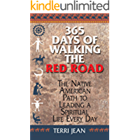 365 Days Of Walking The Red Road: The Native American Path to Leading a Spiritual Life Every Day (Religion and…