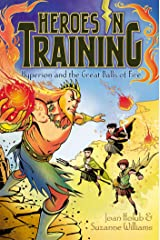 Hyperion and the Great Balls of Fire (Heroes in Training Book 4) Kindle Edition