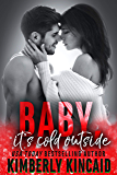 Baby, It's Cold Outside: An Enemies to Lovers Holiday Medical Romance