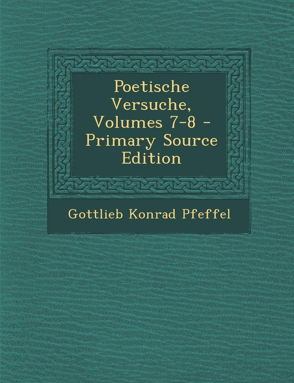 Download Poetische Versuche, Volumes 7-8 - Primary Source Edition (German Edition) ebook