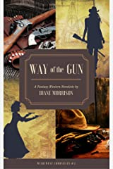 Way of the Gun (Wyrd West Chronicles Book 4) Kindle Edition