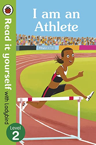 I am an Athlete � Read It Yourself with Ladybird Level 2