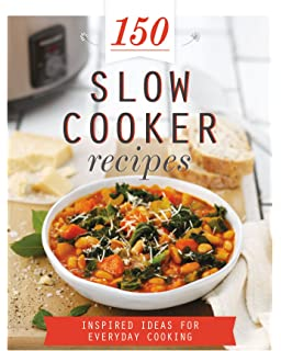 150 Slow Cooker Recipes