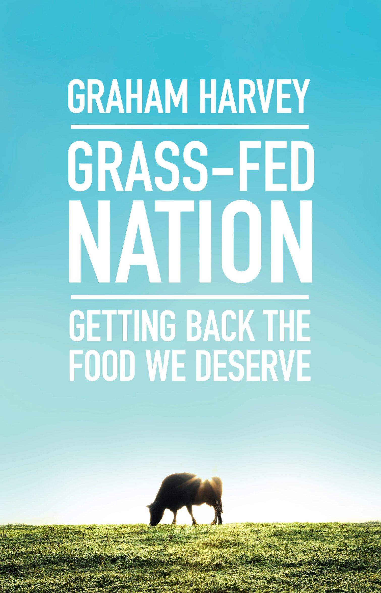 Grass-Fed Nation: Getting Back the Food We Deserve pdf