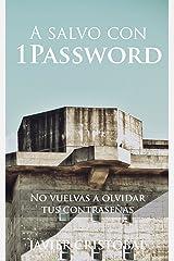 A salvo con 1Password: no vuelvas a olvidar tus contraseñas (Spanish Edition) Kindle Edition